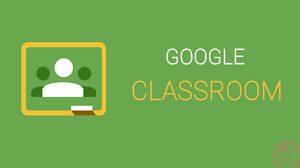 ماذا تعرف عن جوجل كلاس روم Google ClassRoom